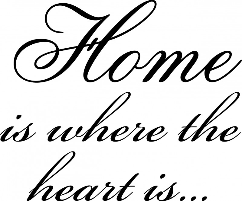 Home is where the heart......