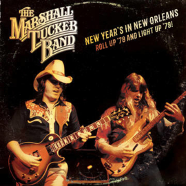 THE MARSHALL TUCKER BAND New Year's in New Orleans - Roll Up '78 and Light Up '79 2LP