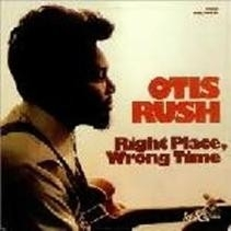 Otis Rush Right Place Wrong Time HQ LP