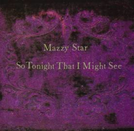 Mazzy Star So Tonight That I Might See 180g LP