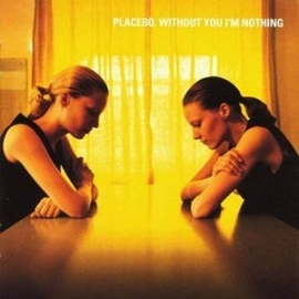 Placebo Without You I Am Nothing LP