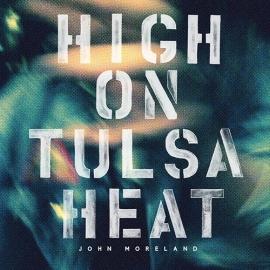 John Moreland High On Tulsa Heat LP