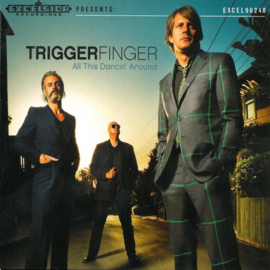Triggerfinger All This Dancin Around LP