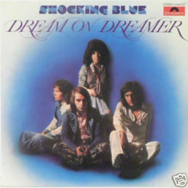 Shocking Blue Dream On Dreamer LP