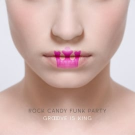 Rock Candy Funk Party - Groove Is King 2LP