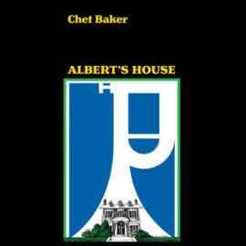 CHET BAKER Albert's House LP