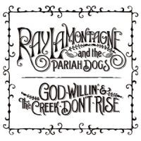 Ray Lamontagne -  Paria Dogs - God Willin`And The Creek Don`t Rise 2LP