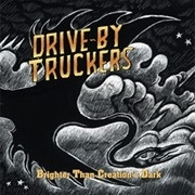 Drive By Truckers - Brighter Than Creation`s Dark 2LP