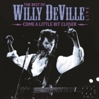 Willy Deville Come A Little Bit Closer 2LP