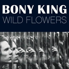 Bony King - Wild Flowers LP