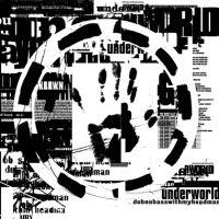 Underworld Dubnobasswithmyheadman LP
