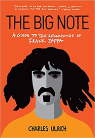 The Big Note - A Guide to the Recordings of Frank Zappa - Charles Ulrich boek