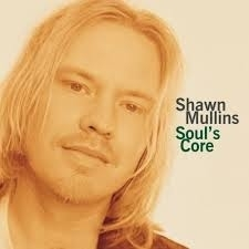 Shawn Mullins - Soul's Core LP