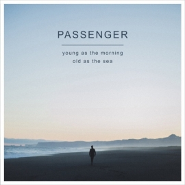 Passenger Young As The Morning Old As The Sea 2LP
