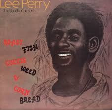 Lee Perry Roast Fish Collie Weed & Corn Bread LP