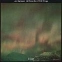 Jan Garbarek - All Those Born With Wings LP