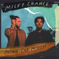 Milky Chance Mind The Moon 2LP