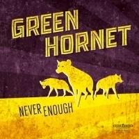 Green Hornet Never Enough LP + CD