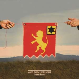 Blind Pilot And Then Like Lions LP