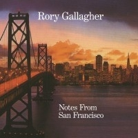 Rory Gallagher - Notes From San Fransisco 3LP