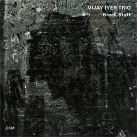 The Vijay Iyer Trio Break Stuff 2LP