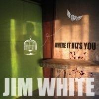 Jim White - Where It Hits You 2LP