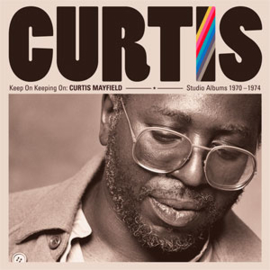 Curtis Mayfield Keep On Keeping On: Curtis Mayfield Studio Albums 1970-74 180g 4LP