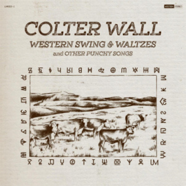 Colter Wall Western Swing & Waltzes And Other Punchy Songs - Coloured Vinyl-