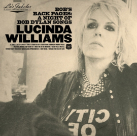 Lucinda Williams Bob's Back Pages: A Night Of Bob Dylan Songs 2LP