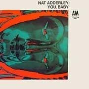 Nat Adderly - You, Baby LP