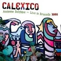 Calexico - Ancienne Belgique Live In Brussels 2008 2LP