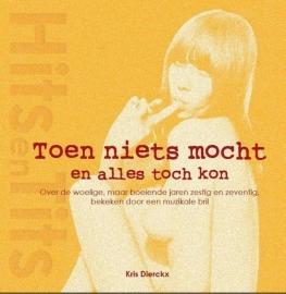 Hits en Tits 3 - Toen niets mocht en alles toch kon Boek