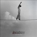 Incubus - If Not Now When HQ 2LP