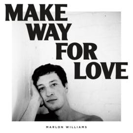 Marlon Williams Make Way For Love LP