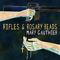 Mary Gauthier Rifles And Rosary Beads LP