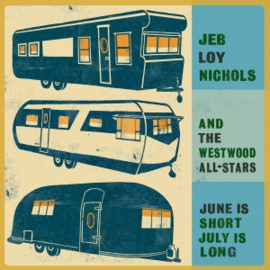 Jeb Joy Nichols and the Westwood All-Stars - June is Short July is Long
