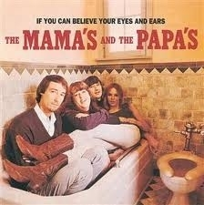Mama`s and the Papa`s - If You Can Believe Eyes Ears HQ LP
