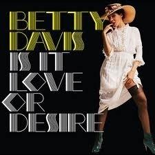 Betty Davis - Is It Love Or Desire HQ LP