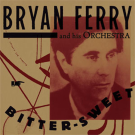 Bryan Ferry and His Orchestra Bitter-Sweet LP