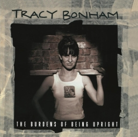 Tracey Bonham - The Burdens Of Being Upright LP