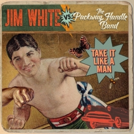 Jim White Vs Packway Handle band - Take It Like a Man LP