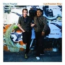 Chuck Prophet - Let Freedom Ring LP