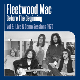 Fleetwood Mac Before The Beginning Vol. 2: Live & Demo 3LP