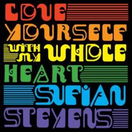 Sufjan Stevens Love Yourself  7