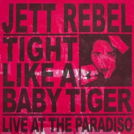 Jett Rebel Tight Like A Baby Tiger 2LP