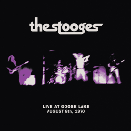 The Stooges Live At Goose Lake: August 8th, 1970 LP