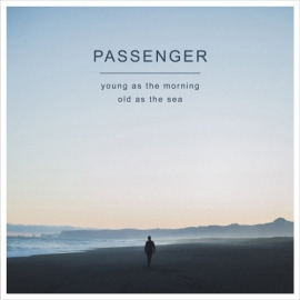 Passenger  Young As The Morning Old As The Sea LP