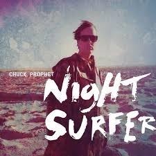 Chuck Prophet - Night Surfer Lp + CD