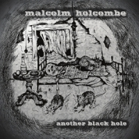 Malcolm Holcombe Another Black Hole