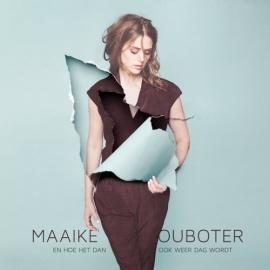 Maaike Ouboter - En Hoe Het Dan Ook Weer Dag Wordt LP.